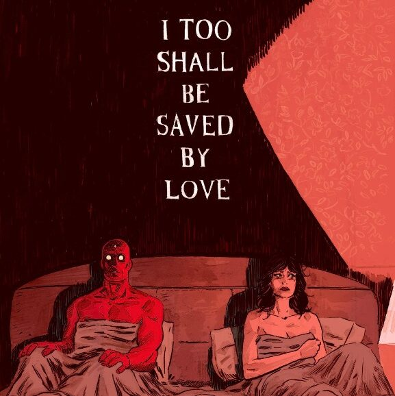 I too shall be saved by love.